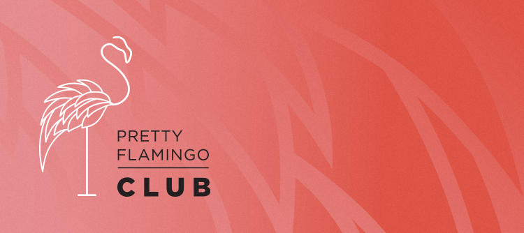 Pretty Flamingo VIP Club
